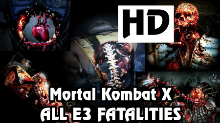 Mortal Kombat X All E3 Fatalities